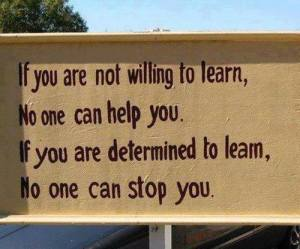 If you are willing to learn